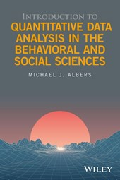Introduction to Quantitative Data Analysis in the Behavioral and Social Sciences | Michael J. Albers |