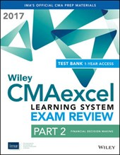 Wiley CMAexcel Learning System Exam Review 2017: Part 2, Financial Decision Making (1-year access) | Ima |
