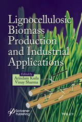 Lignocellulosic Biomass Production and Industrial Applications | Arindam Kuila |