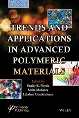 Trends and Applications in Advanced Polymeric Materials | Sanjay K. Nayak |