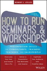 How to Run Seminars and Workshops | Robert L. Jolles |