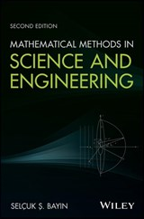Mathematical Methods in Science and Engineering | Sel Bayin & ccedil;uk S. |
