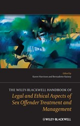 The Wiley-Blackwell Handbook of Legal and Ethical Aspects of Sex Offender Treatment and Management | Karen Harrison |
