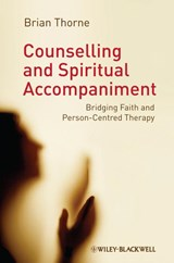 Counselling and Spiritual Accompaniment | Brian Thorne |