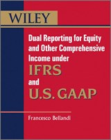 Dual Reporting for Equity and Other Comprehensive Income under IFRSs and U.S. GAAP | Francesco Bellandi |