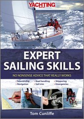 Yachting Monthly's Expert Sailing Skills - No Nonsense Advice That Really Works