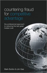 Countering Fraud for Competitive Advantage | Button, Mark ; Gee, Jim |
