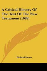 Critical History of the Text of the New Testament (1689) | Richard Simon |