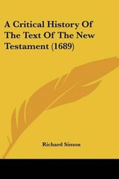 Critical History of the Text of the New Testament (1689)