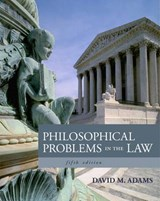 Philosophical Problems in the Law | David M. Adams |