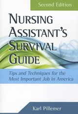 The Nursing Assistant's Survival Guide | Karl Pillemer |