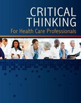 Critical Thinking for Health Care Professionals Learning Lab Access Code | auteur onbekend |