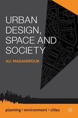 Urban Design, Space and Society | Ali Madanipour |