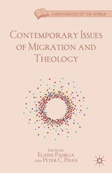 Contemporary Issues of Migration and Theology | Elaine Padilla |