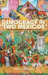 "Democracy in ""Two Mexicos"" 
