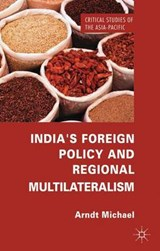 India's Foreign Policy and Regional Multilateralism | Arndt Michael |