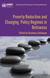 Poverty Reduction and Changing Policy Regimes in Botswana | Onalenna Selolwane |