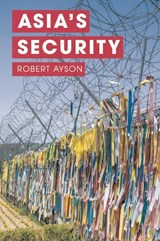 Asia's Security | Robert Ayson |