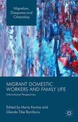 Migrant Domestic Workers and Family Life | KONTOS,  Maria |