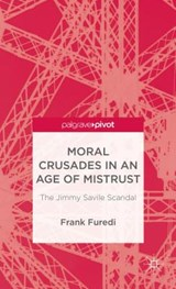 Moral Crusades in an Age of Mistrust | Frank Furedi |