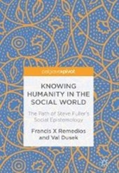Knowing Humanity in the Social World | Francis X Remedios |