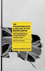 The Transformation and Decline of the British Empire | Spencer Mawby |