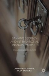 Banking Secrecy and Global Finance | Masciandaro, Donato ; Balakina, Olga |