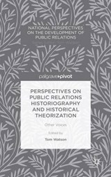 Perspectives on Public Relations Historiography and Historical Theorization | auteur onbekend |
