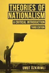 Theories of Nationalism | Umut Ozkirimli |