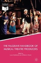 The Palgrave Handbook of Musical Theatre Producers | auteur onbekend |