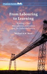 From Labouring to Learning | Michael R.M. Ward |