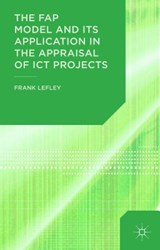 The FAP Model and Its Application in the Appraisal of ICT Projects | Frank Lefley |