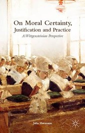 On Moral Certainty, Justification and Practice