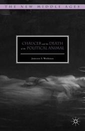 Chaucer and the Death of the Political Animal