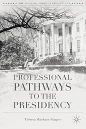 Professional Pathways to the Presidency | Theresa Marchant-Shapiro |