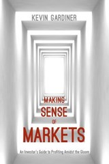Making Sense of Markets | Kevin Gardiner |