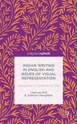 Indian Writing in English and Issues of Visual Representation | Lisa Lau; Varughese E. Dawson |