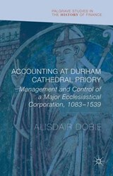 Accounting at Durham Cathedral Priory | Alisdair Dobie |