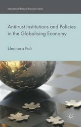 Antitrust Institutions and Policies in the Globalising Economy | Eleonora Poli |