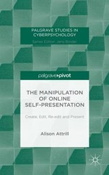 The Manipulation of Online Self-Presentation | Alison Attrill |