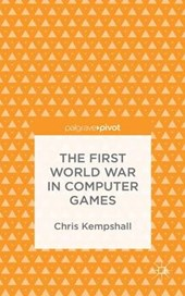 The First World War in Computer Games | Chris Kempshall |