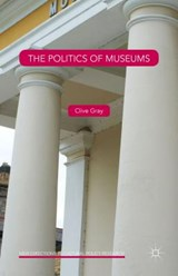 The Politics of Museums | Clive Gray |