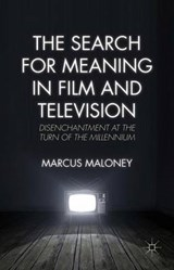 The Search for Meaning in Film and Television | Marcus Maloney |