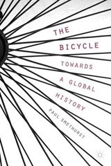 Bicycle - Towards a Global History | Paul Smethurst |