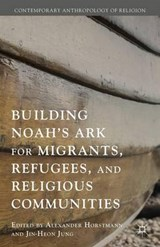 Building Noah's Ark for Migrants, Refugees, and Religious Communities |  |