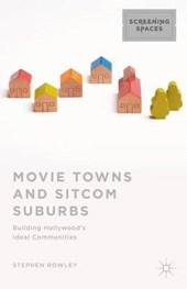 Movie Towns and Sitcom Suburbs