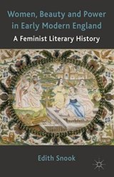 Women, Beauty and Power in Early Modern England | Edith Snook |
