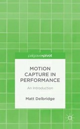 Motion Capture in Performance | Matt Delbridge |