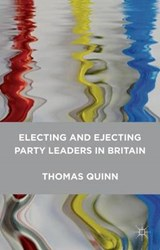Electing and Ejecting Party Leaders in Britain | Thomas Quinn |
