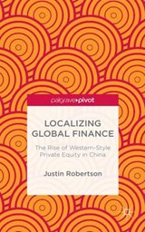 Localizing Global Finance | Justin Robertson |